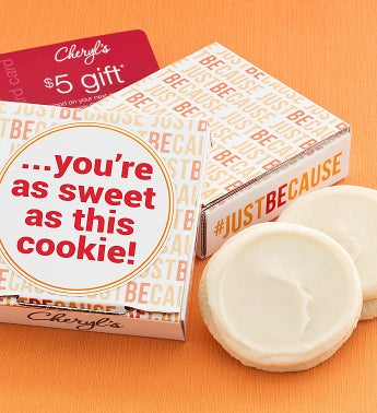 Just Because Cookie Card - You're as Sweet as this Cookie